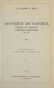 Jean Massiet du Biest - Monsieur de Vandeul, gendre de Diderot, capitaine d'industrie, 1746-1813.