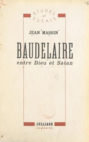 Baudelaire, entre Dieu et Satan