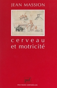 Jean Massion et Raymond Thomas - Cerveau et motricité - Fonctions sensori-motrices.