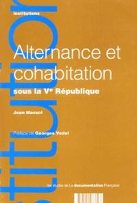 Jean Massot - Alternance et cohabitation sous la Ve République.