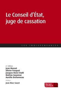 Jean Massot et Olivier Fouquet - Le Conseil d'Etat, juge de cassation.