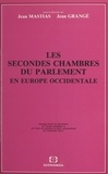 Jean Mastias et Jean Grange - Les secondes chambres du Parlement en Europe occidentale.