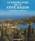 Jean Mathé - Le grand livre de la Côte d'Azur - D'Hyères à Menton.