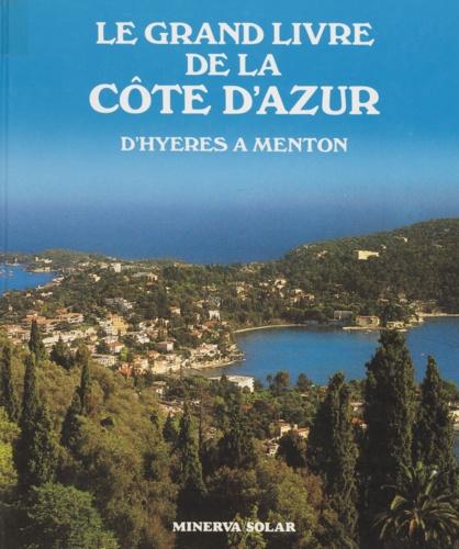 Le grand livre de la Côte d'Azur. D'Hyères à Menton