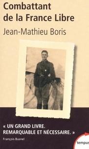 Jean-Mathieu Boris - Combattant de la France libre.