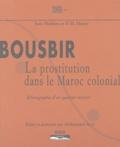 Jean Mathieu et P.-H. Maury - Bousbir, la prostitution dans le Maroc colonial - Ethnographie d'un quartier réservé.