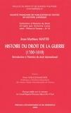 Jean-Mathieu Mattéi - Histoire du droit de la guerre ( 1700-1819): introduction à l'histoire du droit international.