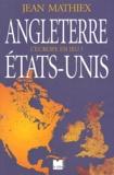 Jean Mathiex - Angleterre Etats-Unis - L'Europe en jeu.