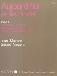 Jean Mathiex - Aujourd'hui Tome 1 - Généralités, la France, les pays socialistes, l'Amérique latine, l'Afrique.