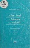 Jean Mathiot - Adam Smith, philosophie et économie - De la sympathie à l'échange.
