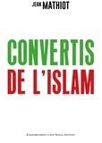 Jean Mathiot - Convertis de l'islam.