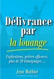 Jean Mathiot - Délivrance par la louange.