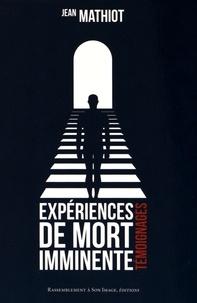 Jean Mathiot - Expériences de mort imminente - Quand Dieu fait irruption dans nos vies.