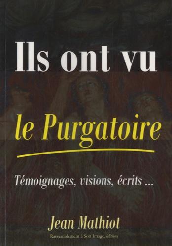 Jean Mathiot - Ils ont vu le Purgatoire - Témoignages, visions, écrits.