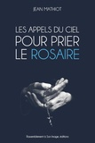 Jean Mathiot - Les appels du ciel pour prier le rosaire.