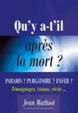 Jean Mathiot - Qu'y a-t-il après la mort ? - Quand la vie s'achève....
