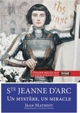 Jean Mathiot - Sainte Jeanne d'Arc - Un mystère, un miracle.
