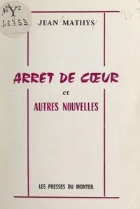 Jean Mathys - Arrêt de cœur et autres nouvelles.