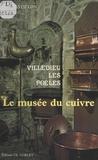 Jean Matillon - Villedieu-les-Poêles : Le Musée du cuivre.