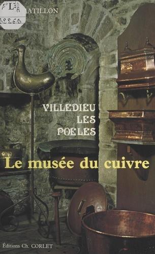 Villedieu-les-Poêles : Le Musée du cuivre