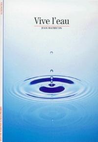Jean Matricon - Vive l'eau.