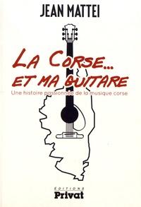 La Corse... et ma guitare - Une histoire passionnée de la musique corse.pdf