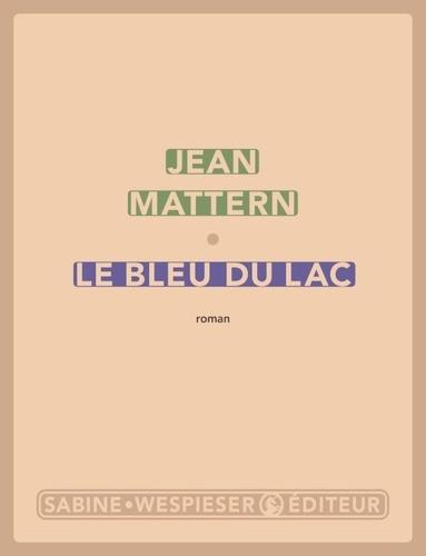 Jean Mattern - Le bleu du lac.