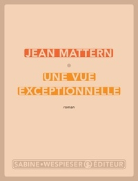 Jean Mattern - Une vue exceptionnelle.
