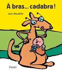Jean Maubille - A bras... cadabra !.