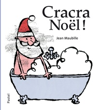 Jean Maubille - Cracra Noël !.