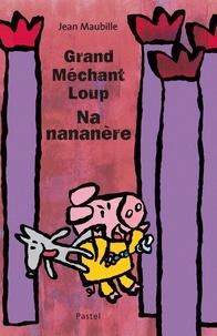 Jean Maubille - Grand méchant loup nan ananère.