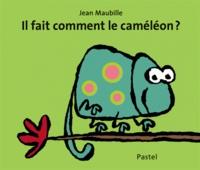 Jean Maubille - Il fait comment le caméléon ?.