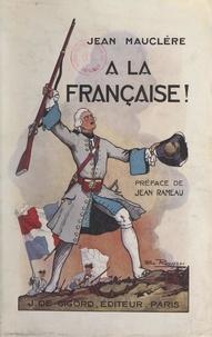 Jean Mauclère et Jean Rameau - À la française ! - Contes historiques.