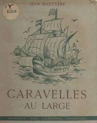 Jean Mauclère et Jean Dornier - Caravelles au large.