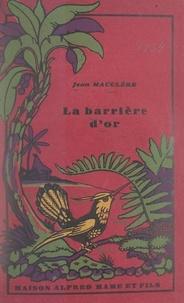 Jean Mauclère et J. Saunier - La barrière d'or.