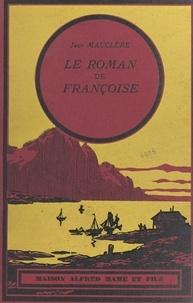 Jean Mauclère - Le roman de Françoise.