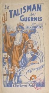 Jean Mauclère - Le talisman des Guernis.