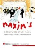 Jean Mauduit - Maxim's - L'Histoire d'un rêve.