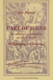 Jean Maurel - L'art de juger les affaires criminelles au XVIIIe siècle en Rouergue et à Toulouse.