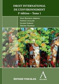 Droit international de l'environnement- Tomes 1 et 2 - Jean-Maurice Arbour |