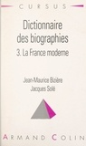 Jean-Maurice Bizière et Jacques Solé - Dictionnaire des biographies (3) - La France moderne, 1483-1815.