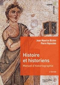 Histoire et historiens- Manuel d'historiographie - Jean-Maurice Bizière pdf epub