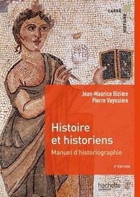 Jean-Maurice Bizière et Pierre Vayssière - Histoire et historiens - Manuel d'historiographie.