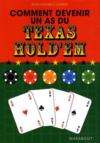Jean Maurice Cohen - Comment devenir un as du Texas Hold'em.