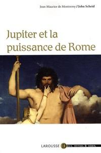 Jean-Maurice de Montrémy et John Scheid - Jupiter et la puissance de Rome.
