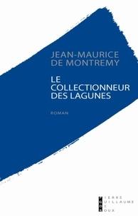 Jean-Maurice de Montrémy - Les collectionneurs des lagunes.