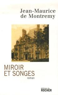 Jean-Maurice de Montrémy - Miroir et songes.