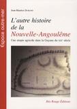 Jean-Maurice Durand - L'autre histoire de la Nouvelle-Angoulême - Une utopie agricole dans la Guyane du XIXe siècle.