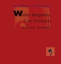 Jean-Maurice Monnoyer - Walter Benjamin, Carl Einstein et les arts primitifs.