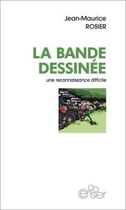 Jean-Maurice Rosier - La bande dessinée - Une reconnaissance difficile.